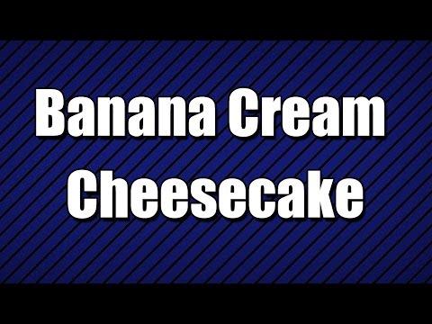 banana-cream-cheesecake---my3-foods---easy-to-learn