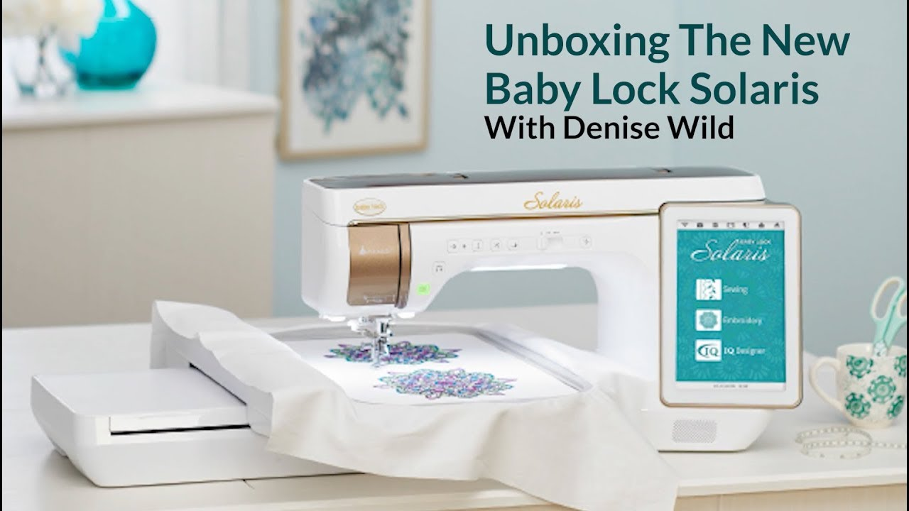 Unboxing The New Baby Lock Solaris Sewing, Embroidery, and Quilting Machine  with Denise Wild!