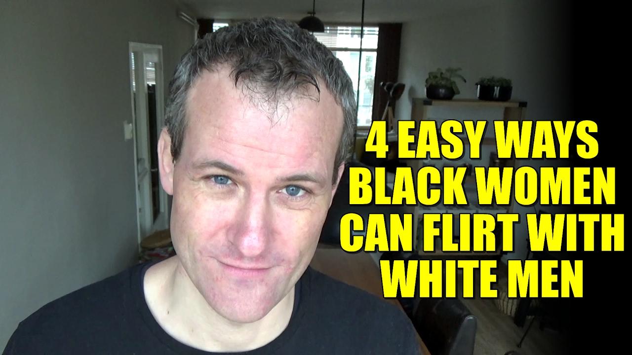 4 Easy Ways Black Women Can Flirt With White Men - Youtube-9720
