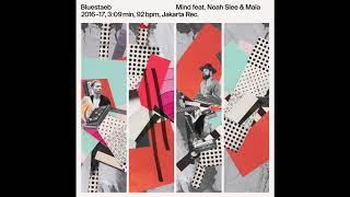 Bluestaeb - Mind feat. Noah Slee & Maïa (Official Audio)