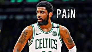 Kyrie Irving Mix - Pain