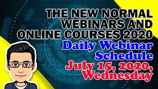FREE WEBINARS FOR TEACHERS JULY 15, 2020 SCHEDULE | The New Normal Webinars and Online Courses 2020
