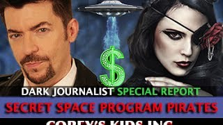 SECRET SPACE PIRATES: COREY'S KIDS INC. NEW AGE DEEP STATE PART 3 - DARK JOURNALIST
