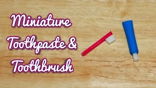 DIY Miniature Dollhouse Toothpaste & Toothbrush - Dolls, Barbie, MLP, LPS Crafts & Stuff