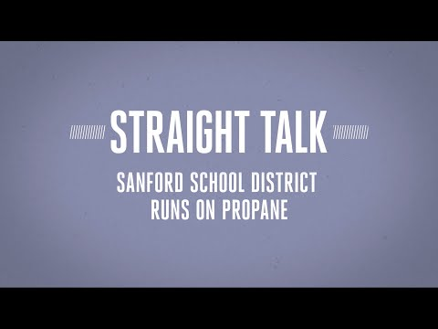 Straight Talk: Sanford School District Runs on Propane