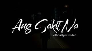 Ang Sakit Na - Still One , Joshua Mari ( Official Lyrics Video)