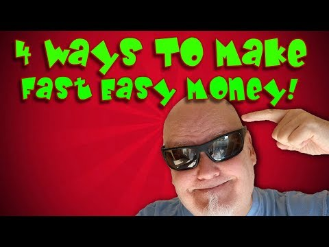 4 Ways To Make Fast Easy Money Now