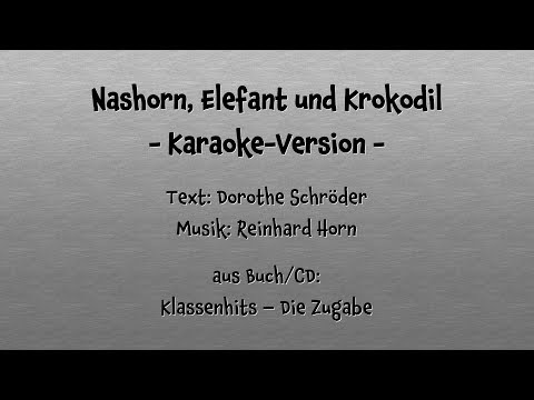 Nashorn, Elefant und Krokodil 🎤 Karaoke-Version 🎙