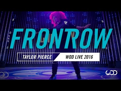 Taylor Pierce   FrontRow   World Of Dance Live 2016   #WODLive16