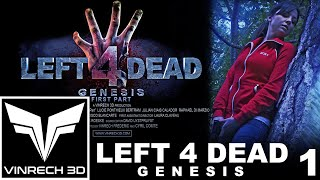 LEFT 4 DEAD Genesis - The Movie Part 1