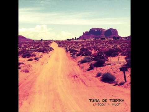 Tuna de Tierra - EPisode I: Pilot (Full EP 2015)