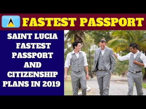 SAINT LUCIA FASTEST PASSPORT AND CITIZENSHIP PLANS IN 2019