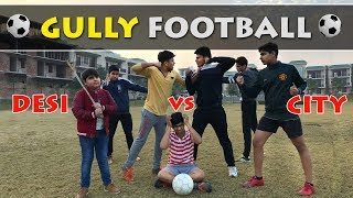 Desi Vs City Football Players | Types of Gully Football Players | Funny video |
