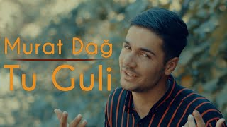 Murat Dağ X Servet Tunç - Tu Guli Sözleri