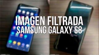 SAMSUNG GALAXY S8: IMAGEN REAL FILTRADA DEL GALAXY S8 NO FAKE