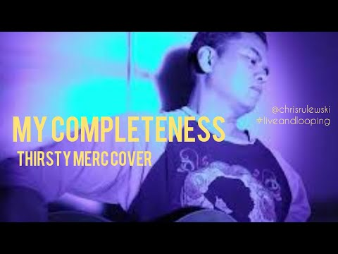 My Completeness (Thirsty Merc Cover)