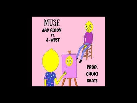 Jay Fiddy - MUSE Ft. J-West (Prod. Chuki Beats)