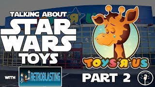 The Decline of Star Wars: Part II - The Toys (Feat. Retroblasting)