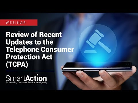 TCPA Webinar: Review of Recent Updates to the Telephone Consumer Protection Act (TCPA)