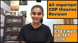 All Important CDP theories Revision for CTET/KVS/UP-TET 2018