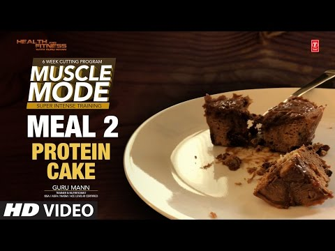MEAL 2 – Protein Cake | MUSCLE MODE by Guru Mann | Health & Fitness