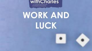 Work and Luck | #LifeClasswithCharles