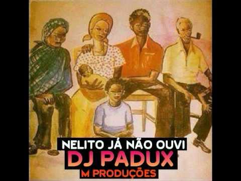 Dj Padux   Nelito Já não ouvi
