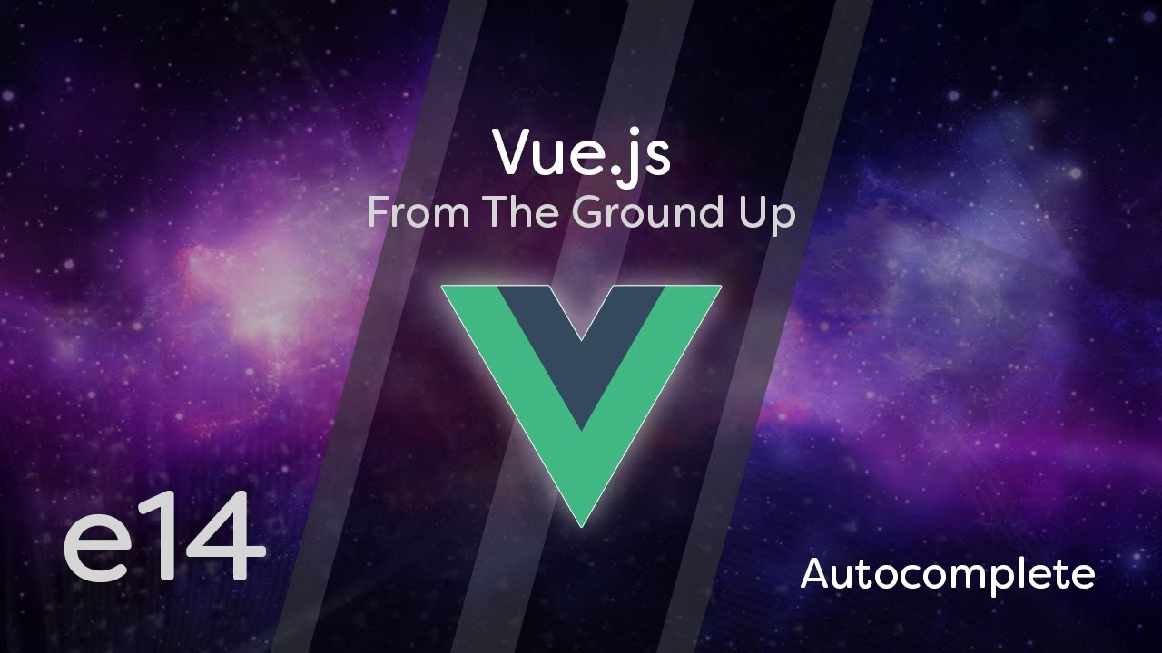 Vue js Tutorial From Scratch - e14 - Autocomplete