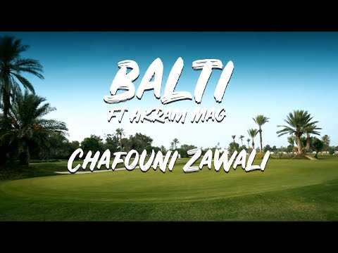 Balti ft Akram Mag - Chafouni Zawali