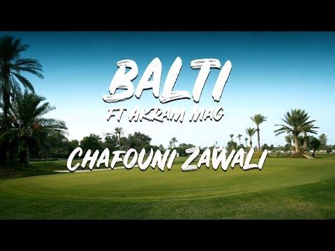 Balti chafouni zawali ft Akram Mag