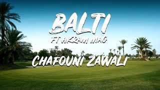 Balti ft Akram Mag - Chafouni Zawali Video