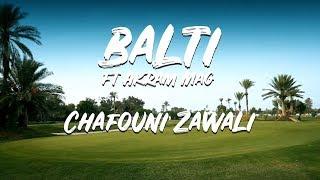 Download Balti ft Akram Mag - Chafouni Zawali