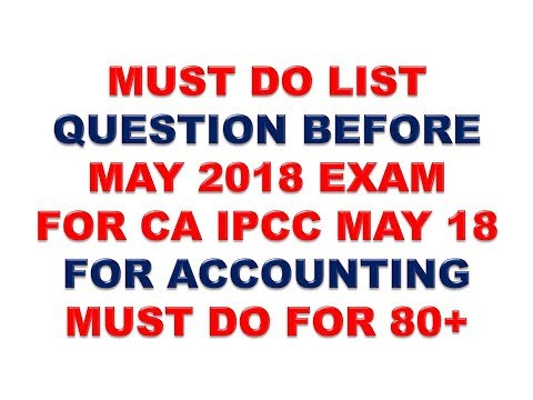 PM MUST DO LIST OF ACCOUNTING FOR CA IPCC MAY 2018