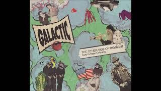 Galactic (Live) - Cineramascope (2011, feat. Trombone Shorty) - HQ