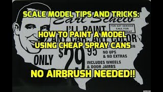 How To Paint Scale Models With Cheap Spray Can Paints, No Airbrush Needed