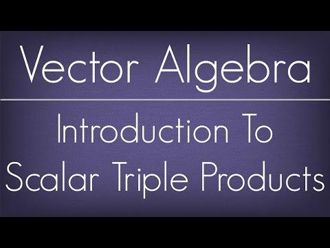 Introduction To Scalar Triple Products / Vector Algebra / Maths Algebra