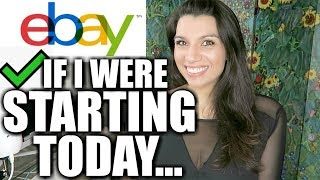 Starting on eBay as a BEGINNER - What I Would Do Differently if I Were Starting Over on eBay TODAY!