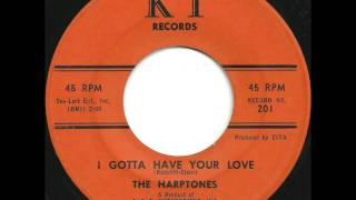 Harptones - I Gotta Have Your Love - Great Mid-Tempo Doo Wop / Popcorn / Soul Crossover