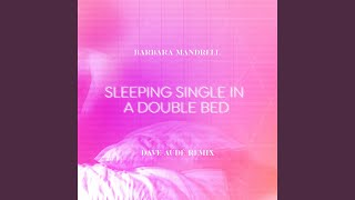 Sleeping Single In A Double Bed (Dave Audé Remix) YouTube Videos