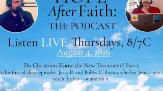8.4.16   Episode #012   Do Christians Really Know the New Testament? Part 1