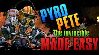 PYRO PETE THE INVINCIBLE | Solo Made Easy!!!
