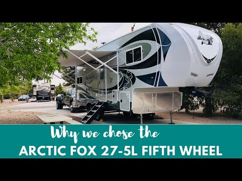 Why We Chose the Arctic Fox 27-5L Fifth Wheel