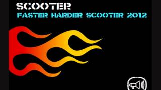 Scooter - Faster Harder Scooter (2012 Version)