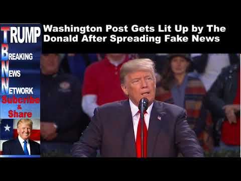 Download Youtube: Washington Post Gets Lit Up by The Donald After Spreading Fake N