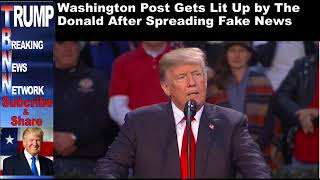 connectYoutube - Washington Post Gets Lit Up by The Donald After Spreading Fake N