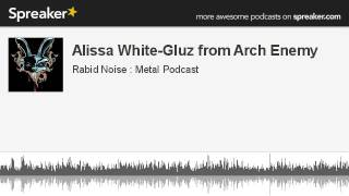 Alissa White-Gluz from Arch Enemy (made with Spreaker)