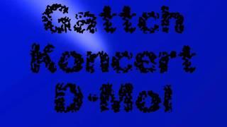 Koncert D-Mol - Gattch
