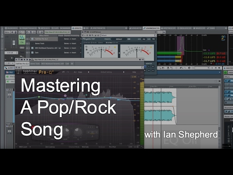Mastering a Pop/Rock Song with Ian Shepherd - Warren Huart: Produce Like A Pro