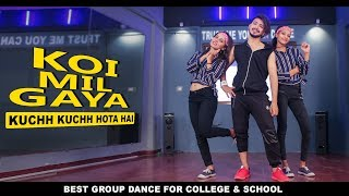Koi Mil Gaya - Kuchh Kuchh Hota Hai | Best Bollywood Dance For College & School Function
