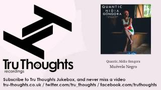 Quantic, Nidia Góngora - Muévelo Negro
